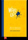 WAKE UP! (Прокидаємось!) або Як перестати жити на автопілоті