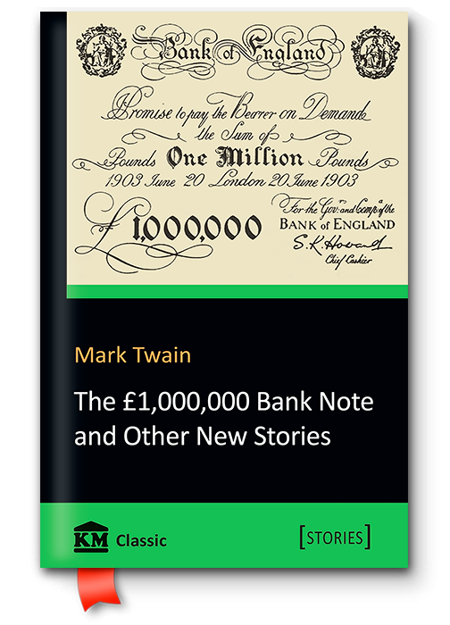 The 1,000,000 Bank Note and Other New Stories